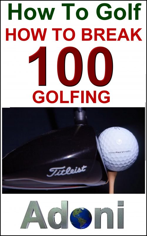 How to Break 100 Golfing